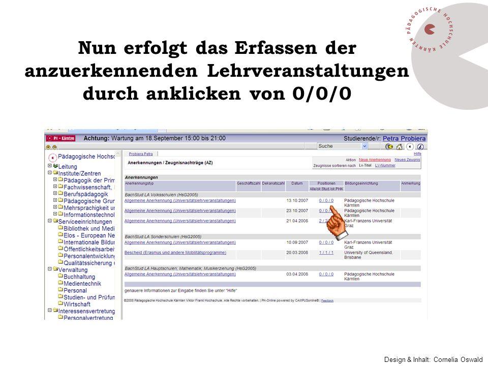 Nun erfolgt das Erfassen der anzuerkennenden Lehrveranstaltungen durch anklicken von 0/0/0 Design & Inhalt: Cornelia Oswald