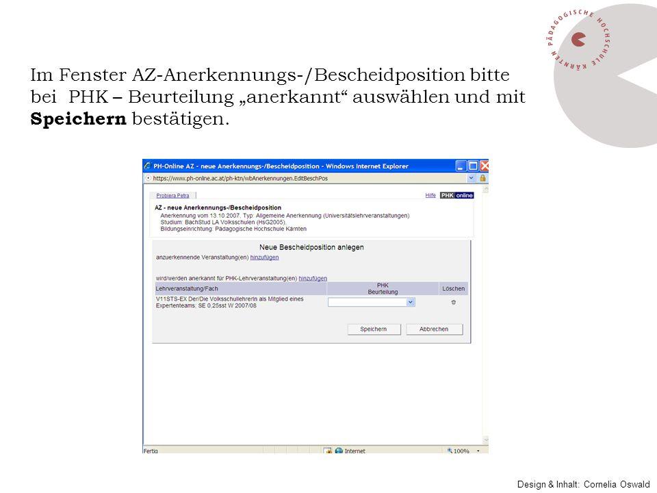 Im Fenster AZ-Anerkennungs-/Bescheidposition bitte bei PHK – Beurteilung anerkannt auswählen und mit Speichern bestätigen. Design & Inhalt: Cornelia O