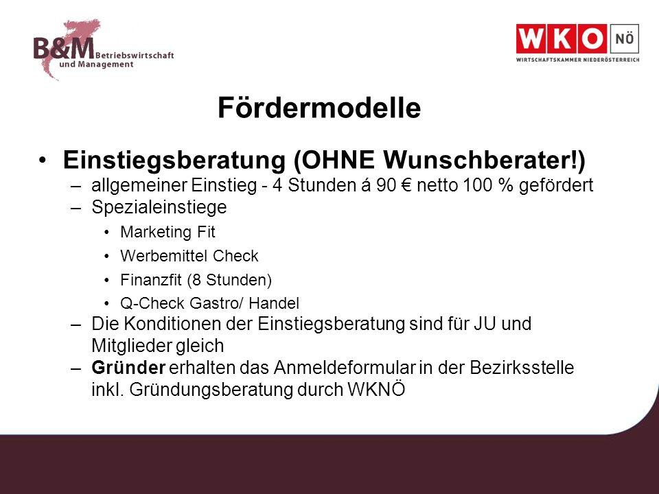 Fördermodelle Einstiegsberatung (OHNE Wunschberater!) –allgemeiner Einstieg - 4 Stunden á 90 netto 100 % gefördert –Spezialeinstiege Marketing Fit Wer