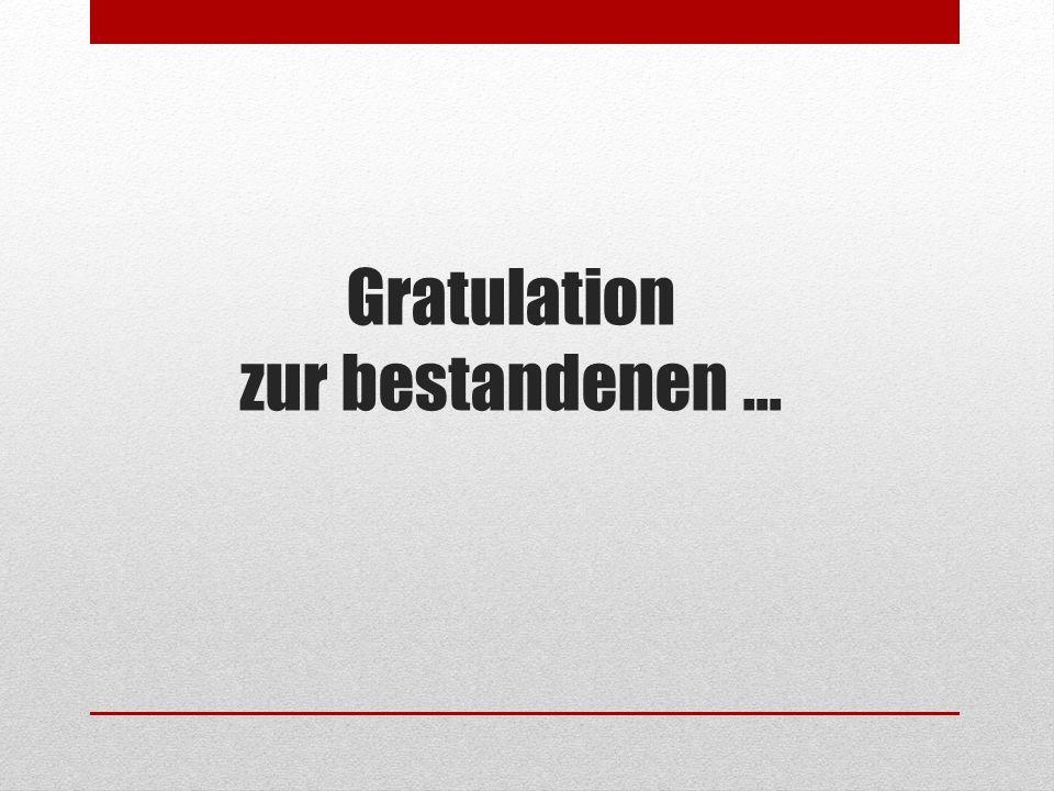 Gratulation zur bestandenen …