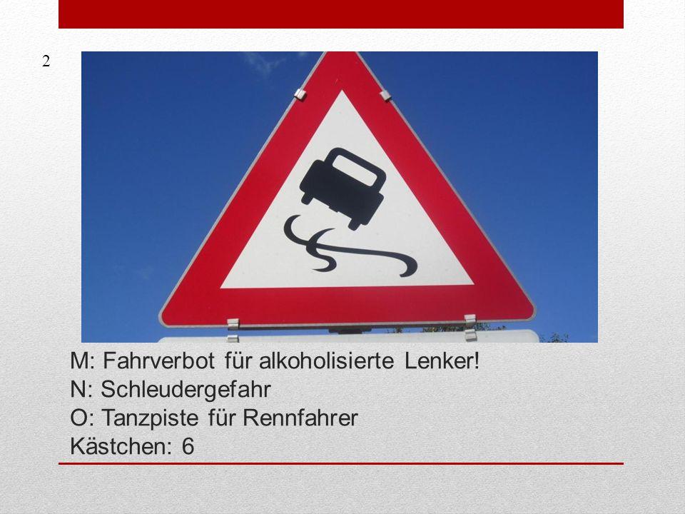 M: Fahrverbot für alkoholisierte Lenker.