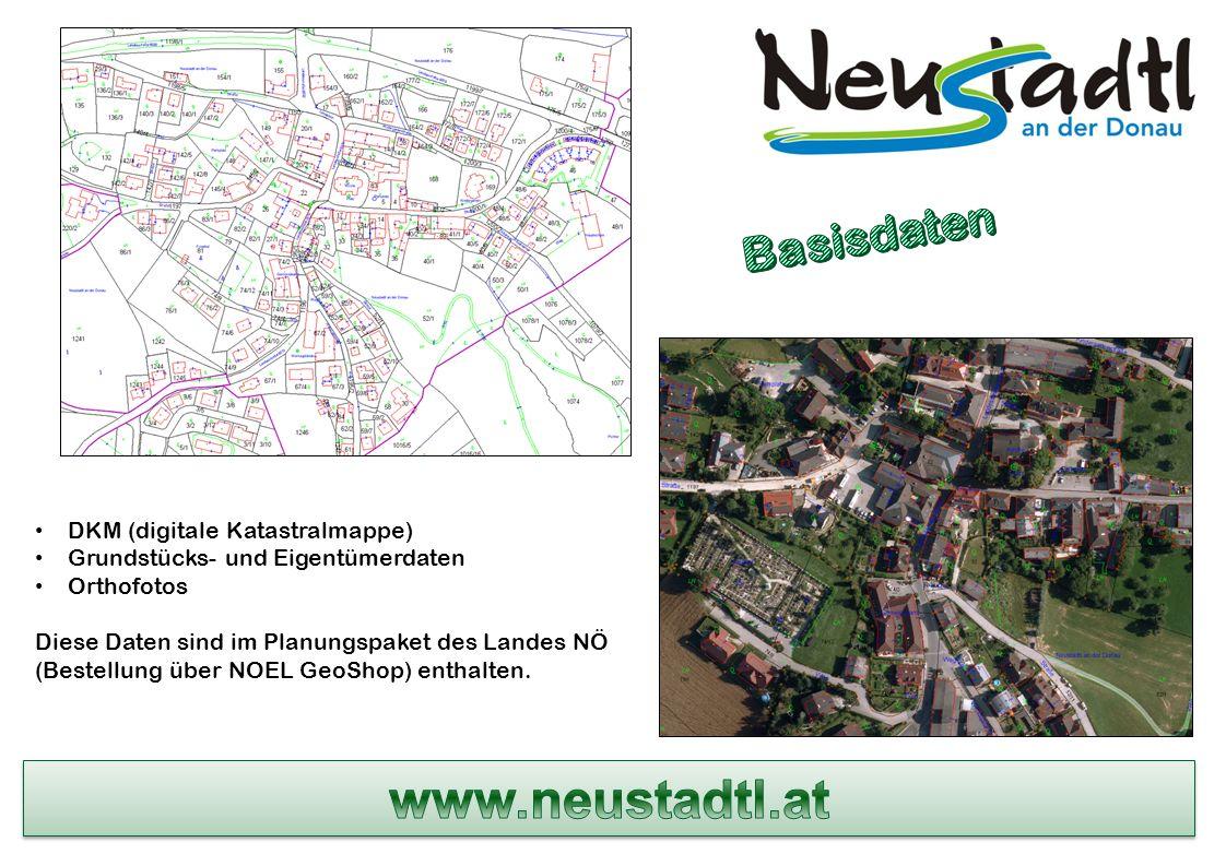 DKM (digitale Katastralmappe) Grundstücks- und Eigentümerdaten Orthofotos Diese Daten sind im Planungspaket des Landes NÖ (Bestellung über NOEL GeoShop) enthalten.