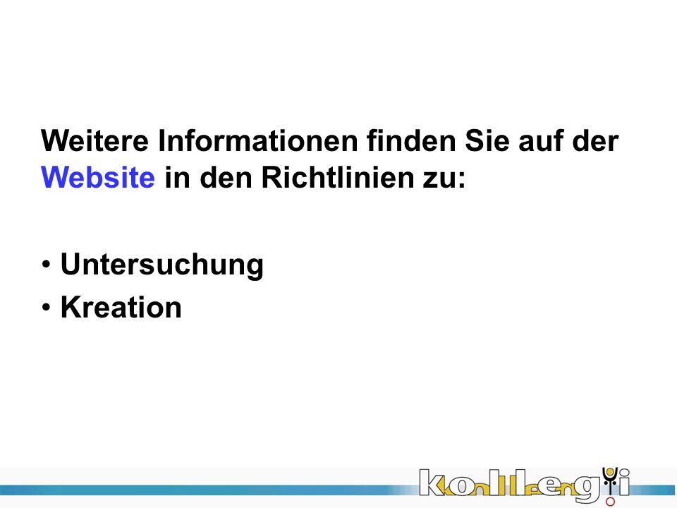 Weitere Informationen finden Sie auf der Website in den Richtlinien zu: Untersuchung Kreation