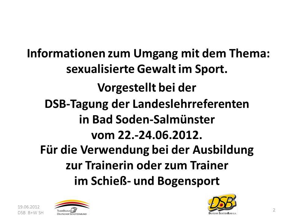 DSB-Tagung der Landeslehrreferenten in Bad Soden-Salmünster vom 22.-24.06.2012. Informationen zum Umgang mit dem Thema: sexualisierte Gewalt im Sport.