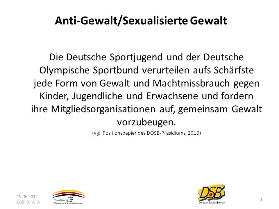 Anti-Gewalt/Sexualisierte Gewalt Die Deutsche Sportjugend und der Deutsche Olympische Sportbund verurteilen aufs Schärfste jede Form von Gewalt und Ma