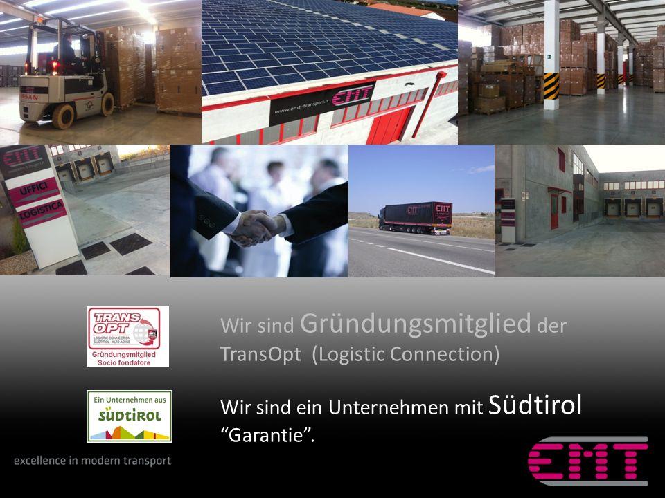 Wir sind Gründungsmitglied der TransOpt (Logistic Connection) Wir sind ein Unternehmen mit Südtirol Garantie.