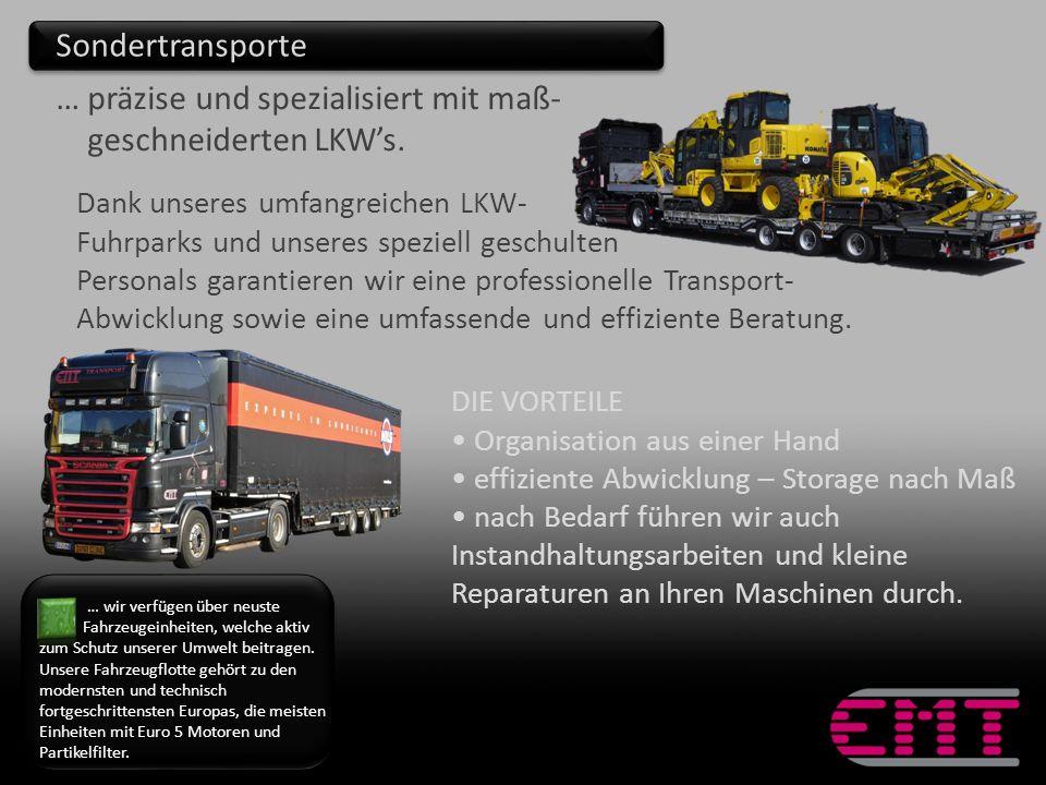 Dank unseres umfangreichen LKW- Fuhrparks und unseres speziell geschulten Personals garantieren wir eine professionelle Transport- Abwicklung sowie ei