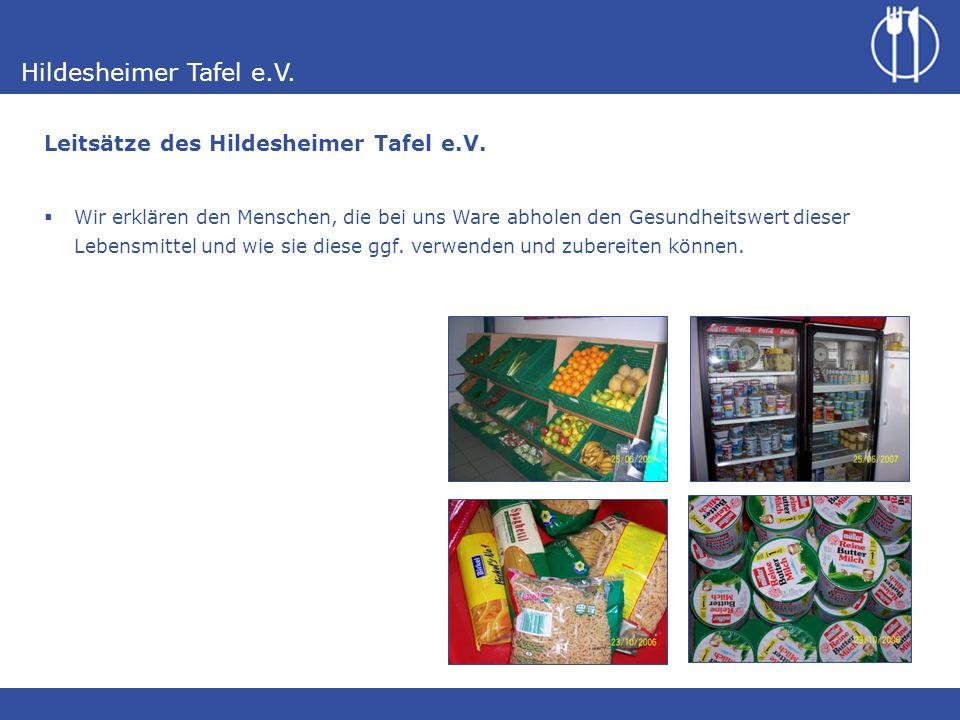 Hildesheimer Tafel e.V. Wir erklären den Menschen, die bei uns Ware abholen den Gesundheitswert dieser Lebensmittel und wie sie diese ggf. verwenden u