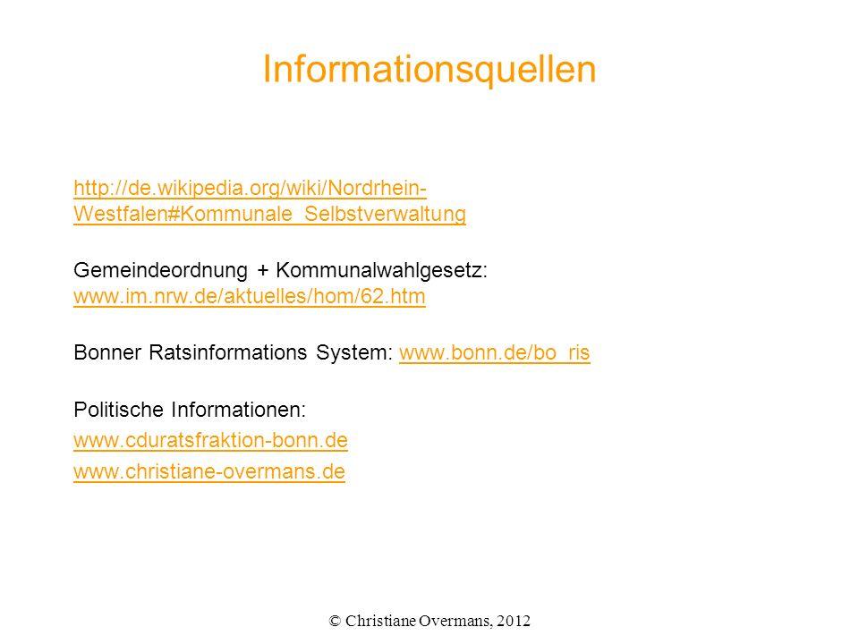 Informationsquellen http://de.wikipedia.org/wiki/Nordrhein- Westfalen#Kommunale_Selbstverwaltung Gemeindeordnung + Kommunalwahlgesetz: www.im.nrw.de/a