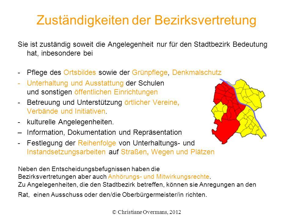 Zuständigkeiten der Bezirksvertretung Sie ist zuständig soweit die Angelegenheit nur für den Stadtbezirk Bedeutung hat, inbesondere bei -Pflege des Or