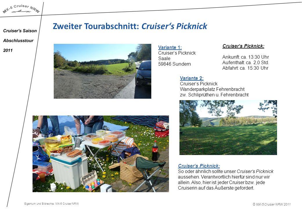 © MX-5 Cruiser NRW 2011 Zweiter Tourabschnitt: Cruisers Picknick Cruisers Picknick: Ankunft: ca. 13:30 Uhr Aufenthalt: ca. 2,0 Std. Abfahrt: ca. 15:30