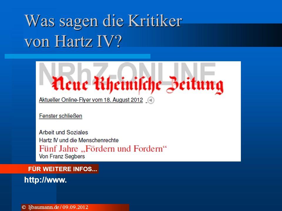 Was sagen die Kritiker von Hartz IV © ljbaumann.de / 09.09.2012 FÜR WEITERE INFOS... http://www.