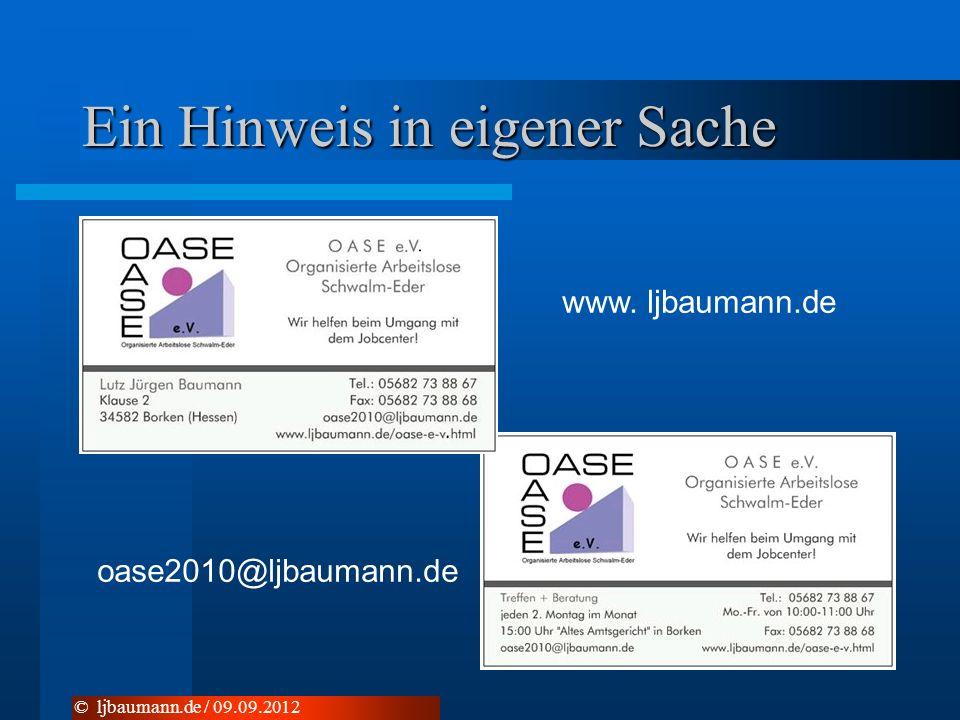 Ein Hinweis in eigener Sache © ljbaumann.de / 09.09.2012 www. ljbaumann.de oase2010@ljbaumann.de