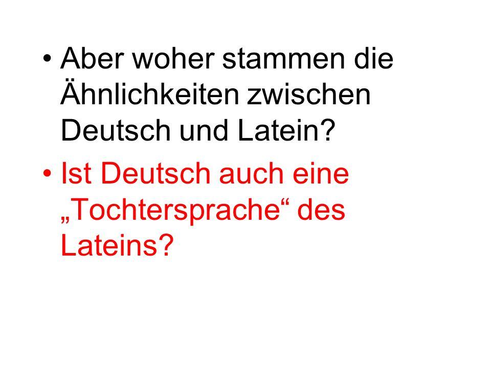 Ist Deutsch auch eine Tochtersprache des Lateins?