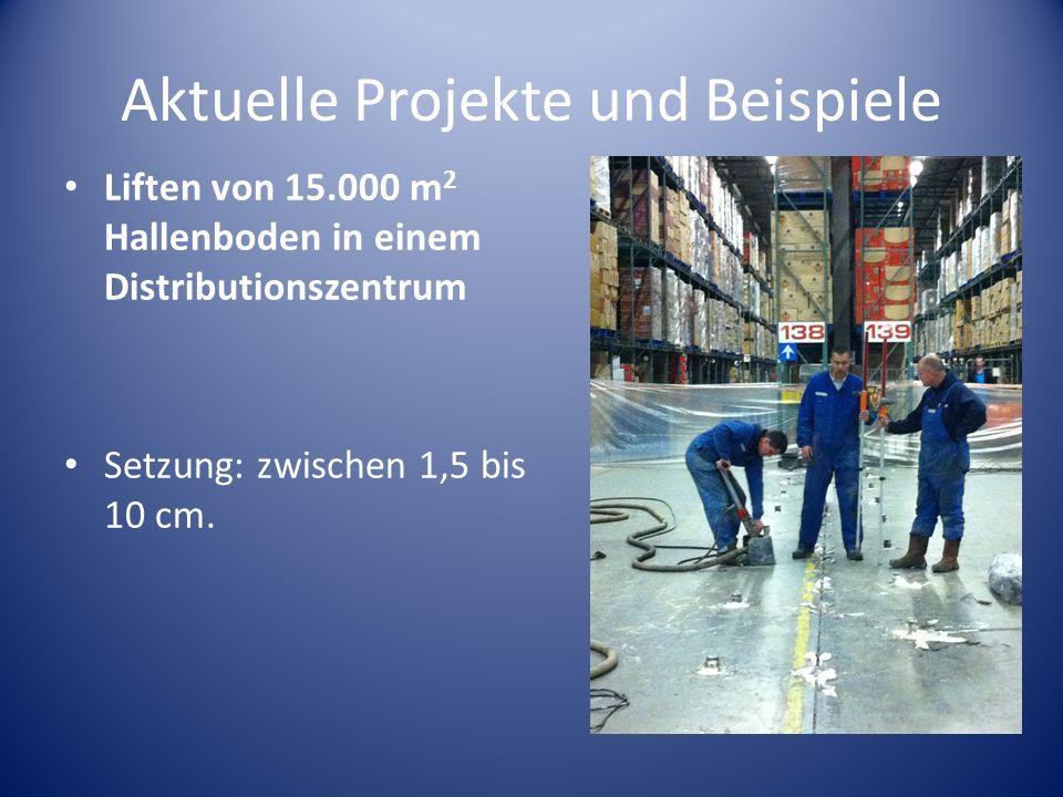 Aktuelle Projekte und Beispiele Liften von 15.000 m 2 Hallenboden in einem Distributionszentrum Setzung: zwischen 1,5 bis 10 cm.