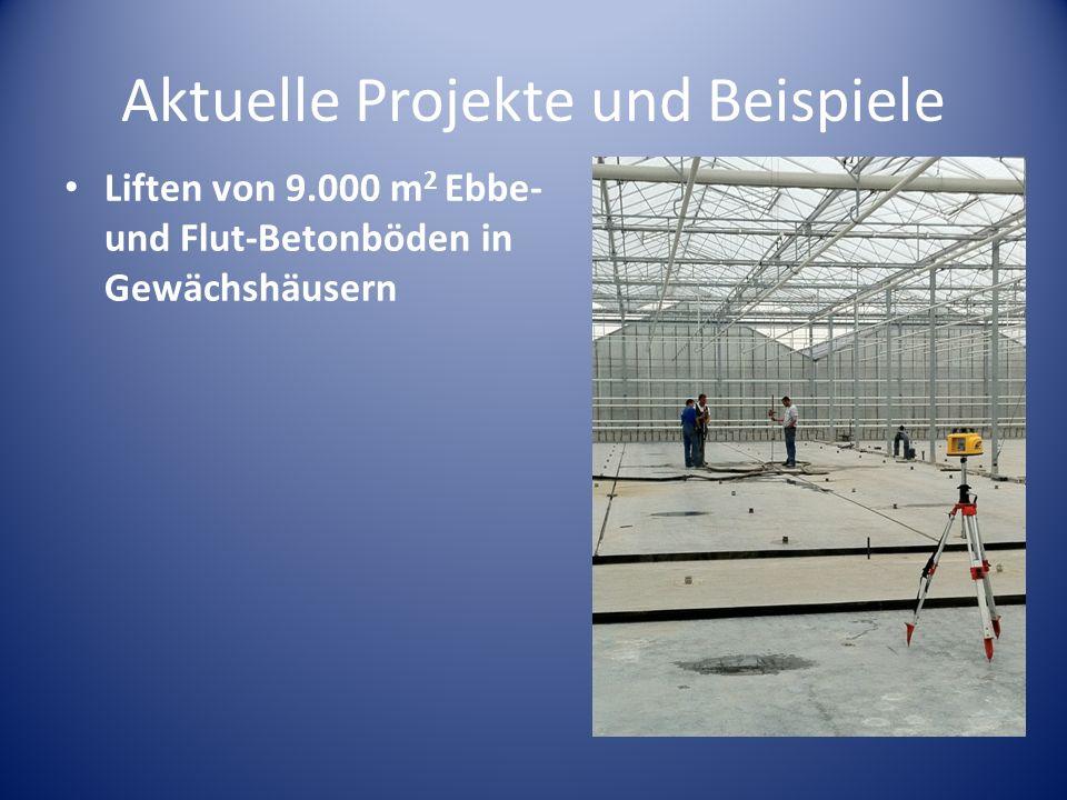 Aktuelle Projekte und Beispiele Liften von 9.000 m 2 Ebbe- und Flut-Betonböden in Gewächshäusern