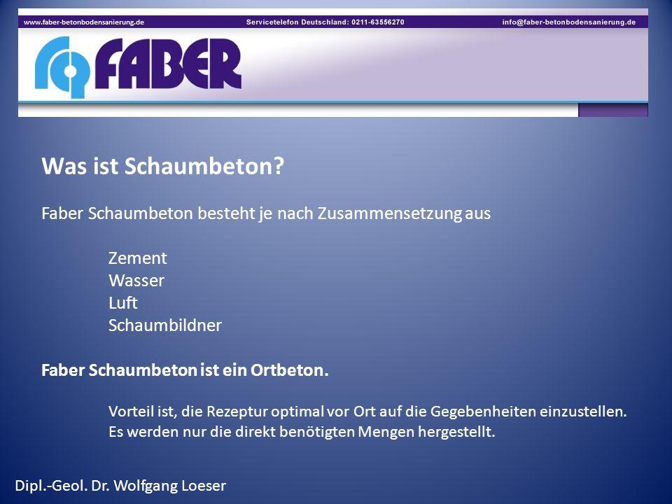 Was ist Schaumbeton? Faber Schaumbeton besteht je nach Zusammensetzung aus Zement Wasser Luft Schaumbildner Faber Schaumbeton ist ein Ortbeton. Vortei