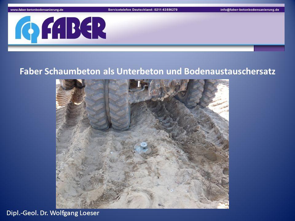 Faber Schaumbeton als Unterbeton und Bodenaustauschersatz im Hallenbau Dipl.-Geol. Dr. Wolfgang Loeser