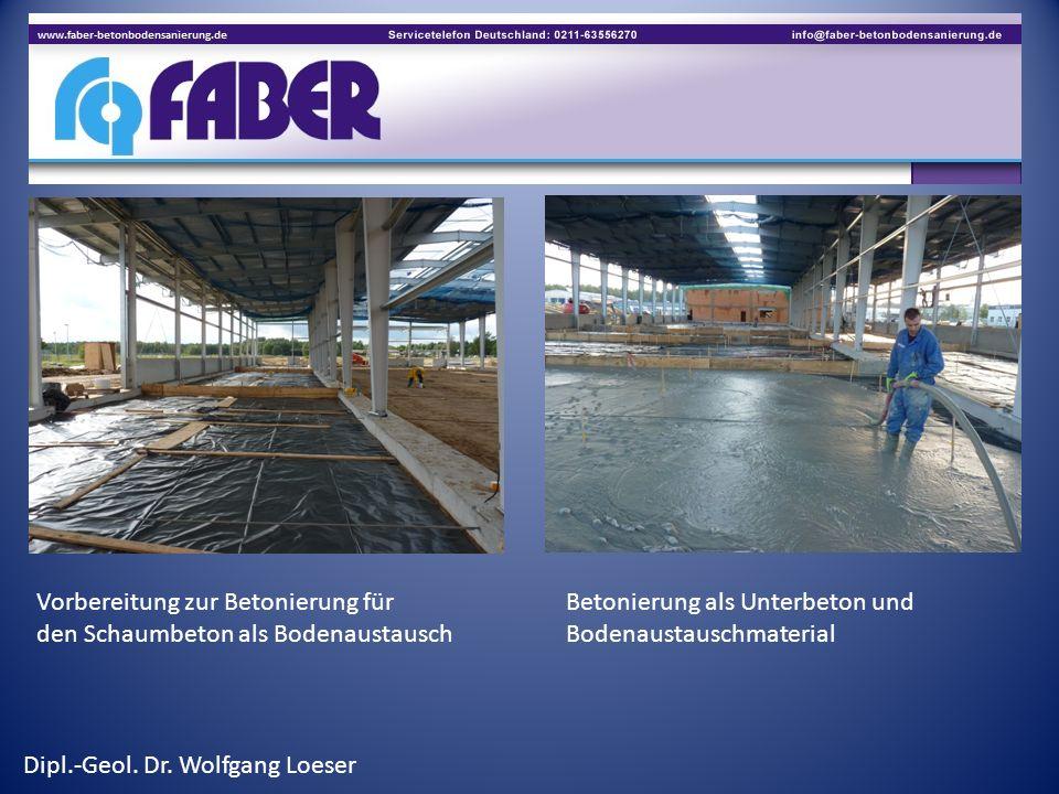 Vorbereitung zur Betonierung fürBetonierung als Unterbeton und den Schaumbeton als BodenaustauschBodenaustauschmaterial Dipl.-Geol. Dr. Wolfgang Loese
