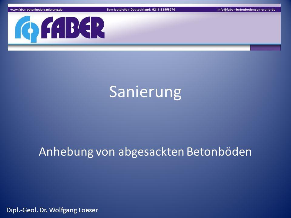 Sanierung Anhebung von abgesackten Betonböden Dipl.-Geol. Dr. Wolfgang Loeser
