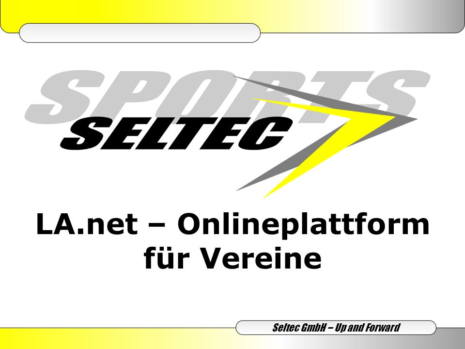 LA.net – Onlineplattform für Vereine Seltec GmbH – Up and Forward