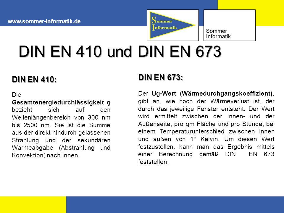 www.sommer-informatik.de DIN EN 410 und DIN EN 673 DIN EN 410: Die Gesamtenergiedurchlässigkeit g bezieht sich auf den Wellenlängenbereich von 300 nm
