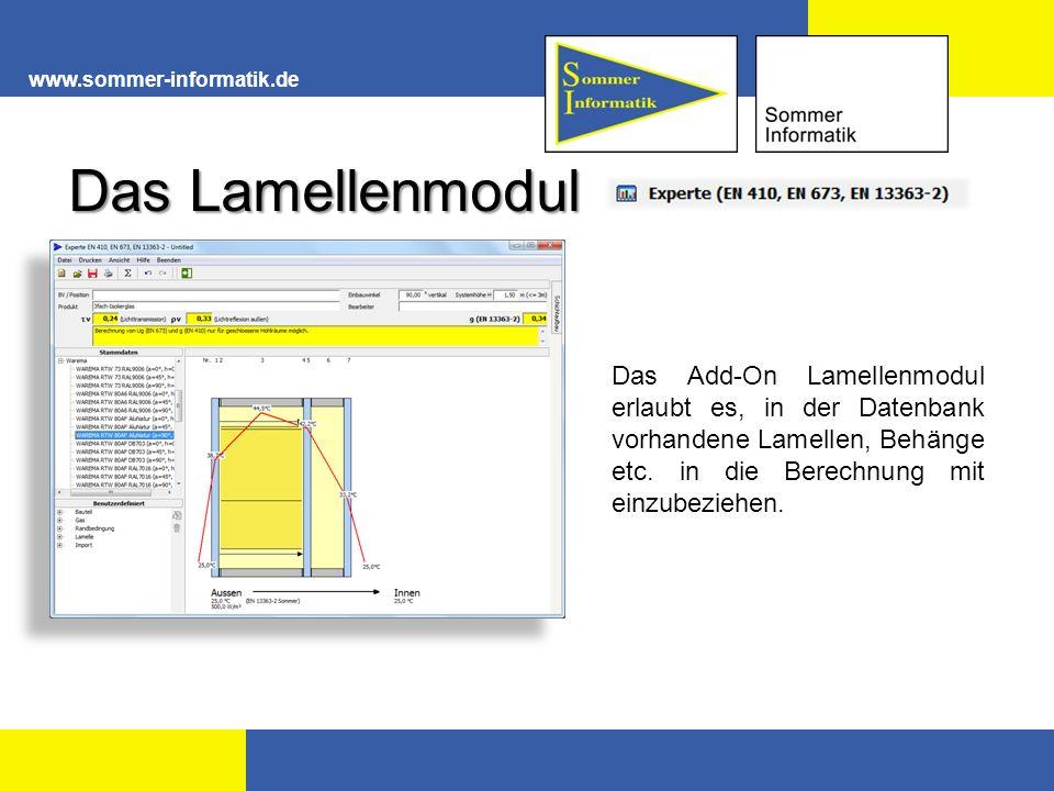 www.sommer-informatik.de Das Add-On Lamellenmodul erlaubt es, in der Datenbank vorhandene Lamellen, Behänge etc. in die Berechnung mit einzubeziehen.