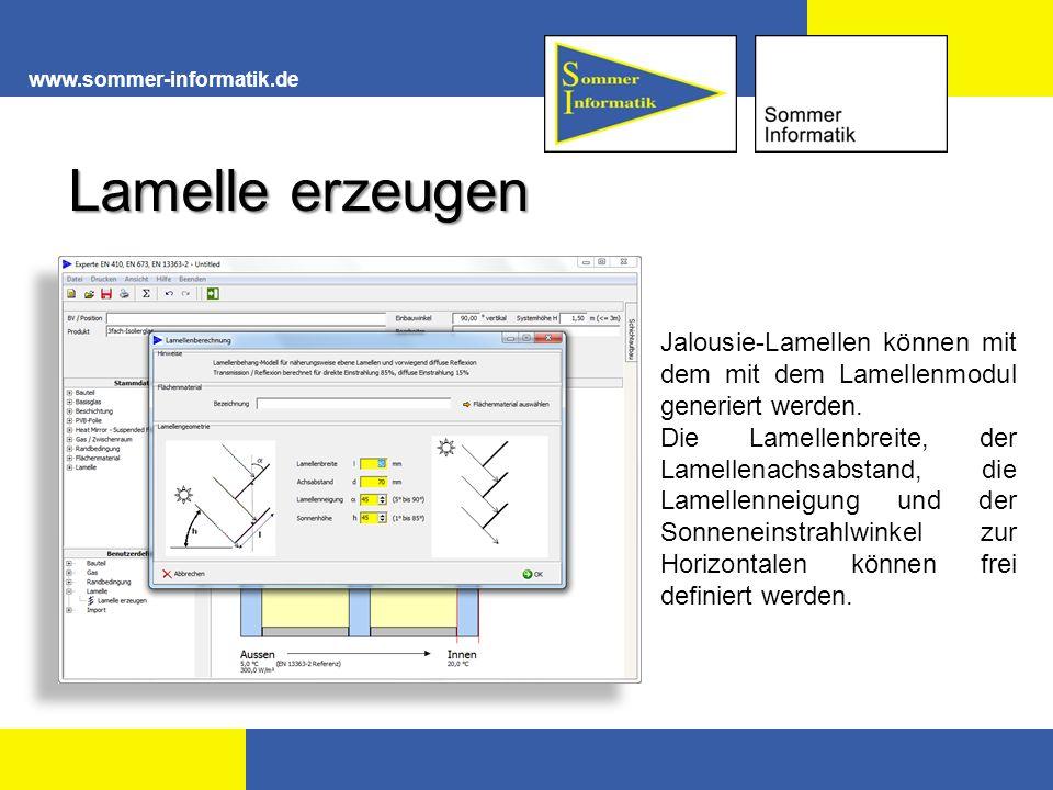 www.sommer-informatik.de Jalousie-Lamellen können mit dem mit dem Lamellenmodul generiert werden. Die Lamellenbreite, der Lamellenachsabstand, die Lam