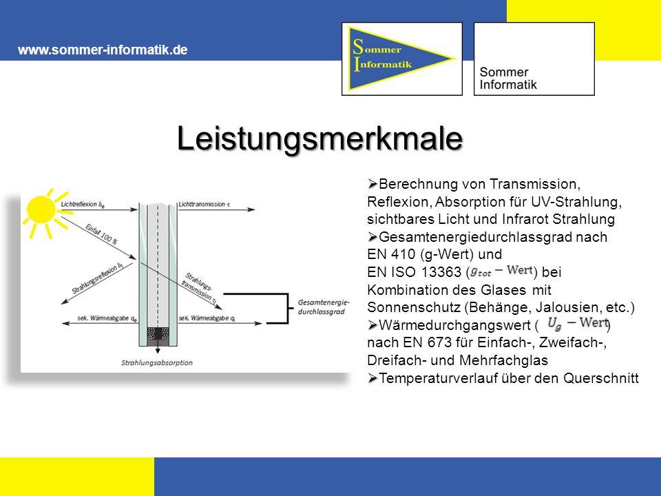 www.sommer-informatik.de Leistungsmerkmale Leistungsmerkmale Berechnung von Transmission, Reflexion, Absorption für UV-Strahlung, sichtbares Licht und
