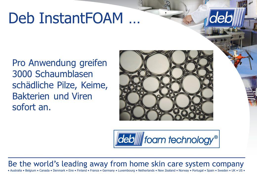 Deb InstantFOAM … Pro Anwendung greifen 3000 Schaumblasen schädliche Pilze, Keime, Bakterien und Viren sofort an.