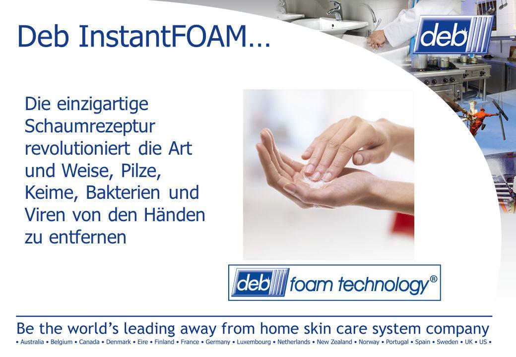 Deb InstantFOAM… Die einzigartige Schaumrezeptur revolutioniert die Art und Weise, Pilze, Keime, Bakterien und Viren von den Händen zu entfernen