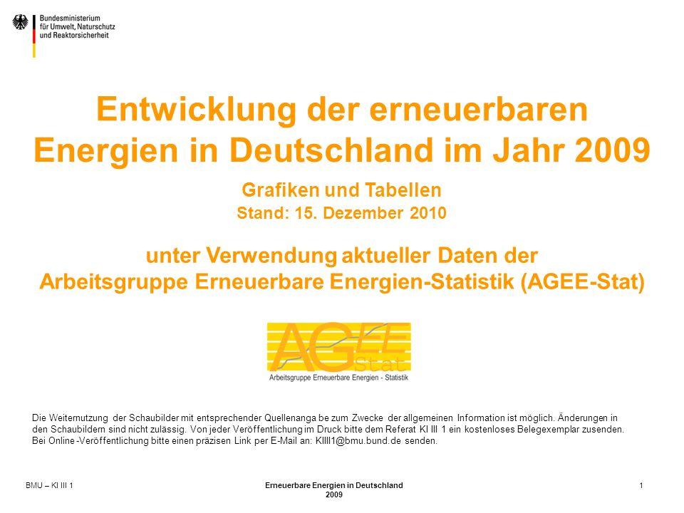 BMU – KI III 1 Erneuerbare Energien in Deutschland 2009 1 Entwicklung der erneuerbaren Energien in Deutschland im Jahr 2009 Grafiken und Tabellen Stand: 15.