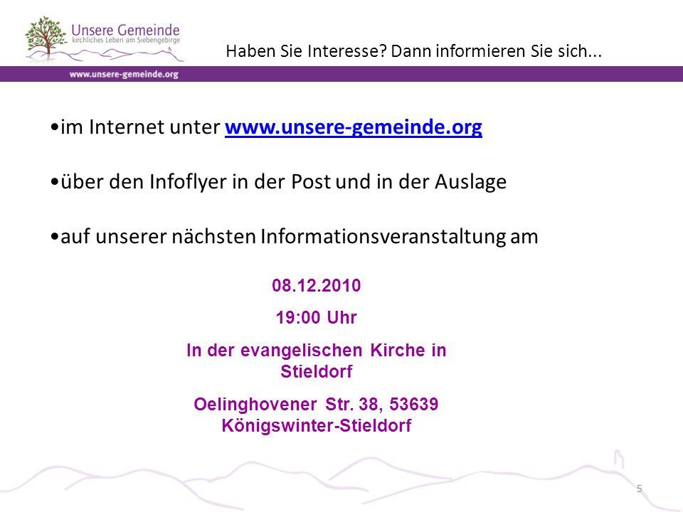 im Internet unter www.unsere-gemeinde.orgwww.unsere-gemeinde.org über den Infoflyer in der Post und in der Auslage auf unserer nächsten Informationsveranstaltung am Haben Sie Interesse.