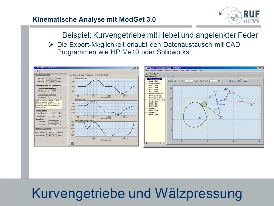 Kinematische Analyse mit ModGet 3.0 Servoprogrammierung Vorgabe der Antriebsdefinition nach VDI 2143 Kopplung nachgeschalteter Kurven- und Gelenkgetriebe Ü bergabe der Daten ü ber ASCII an Steuerung beliebiger Hersteller