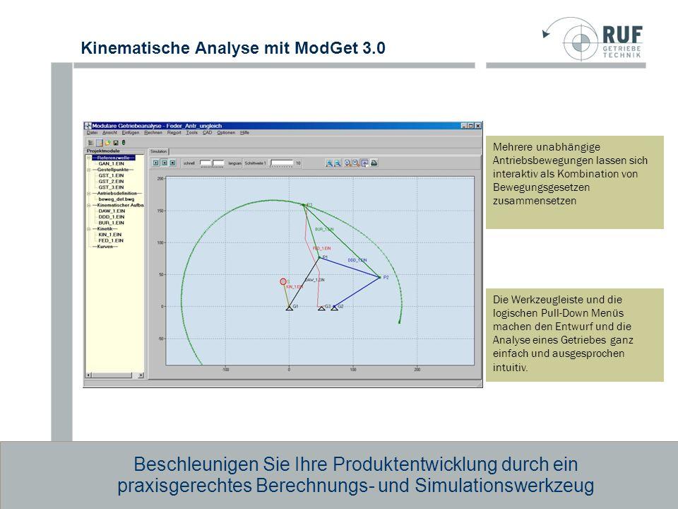Kinematische Analyse mit ModGet 3.0 Beschleunigen Sie Ihre Produktentwicklung durch ein praxisgerechtes Berechnungs- und Simulationswerkzeug Mehrere u