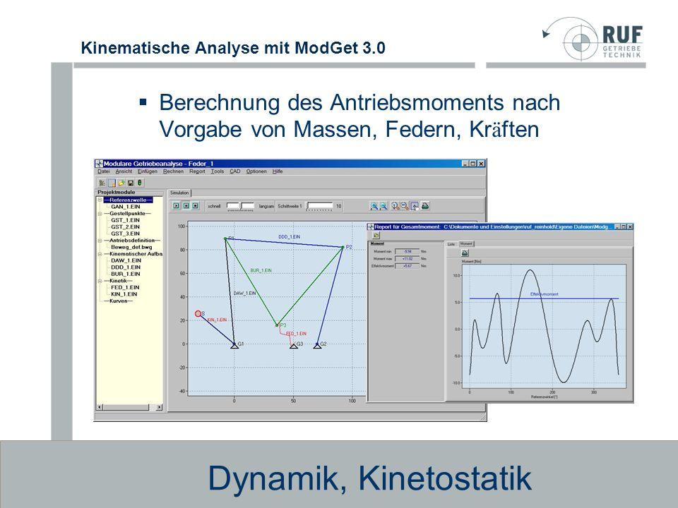 Kinematische Analyse mit ModGet 3.0 Bewegungsgestaltung Es können beliebig viele rotative und lineare Antriebsbewegungen definiert werden.