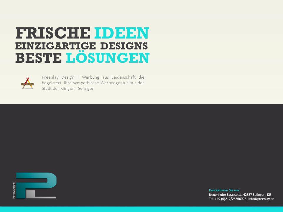 FRISCHE IDEEN Preenlay Design | Werbung aus Leidenschaft die begeistert. Ihre sympathische Werbeagentur aus der Stadt der Klingen - Solingen EINZIGART
