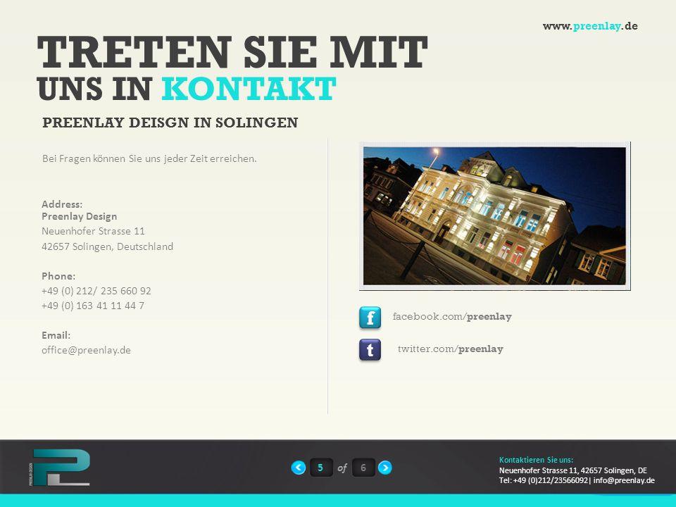 TRETEN SIE MIT UNS IN KONTAKT PREENLAY DEISGN IN SOLINGEN Address: Preenlay Design Neuenhofer Strasse 11 42657 Solingen, Deutschland Phone: +49 (0) 21
