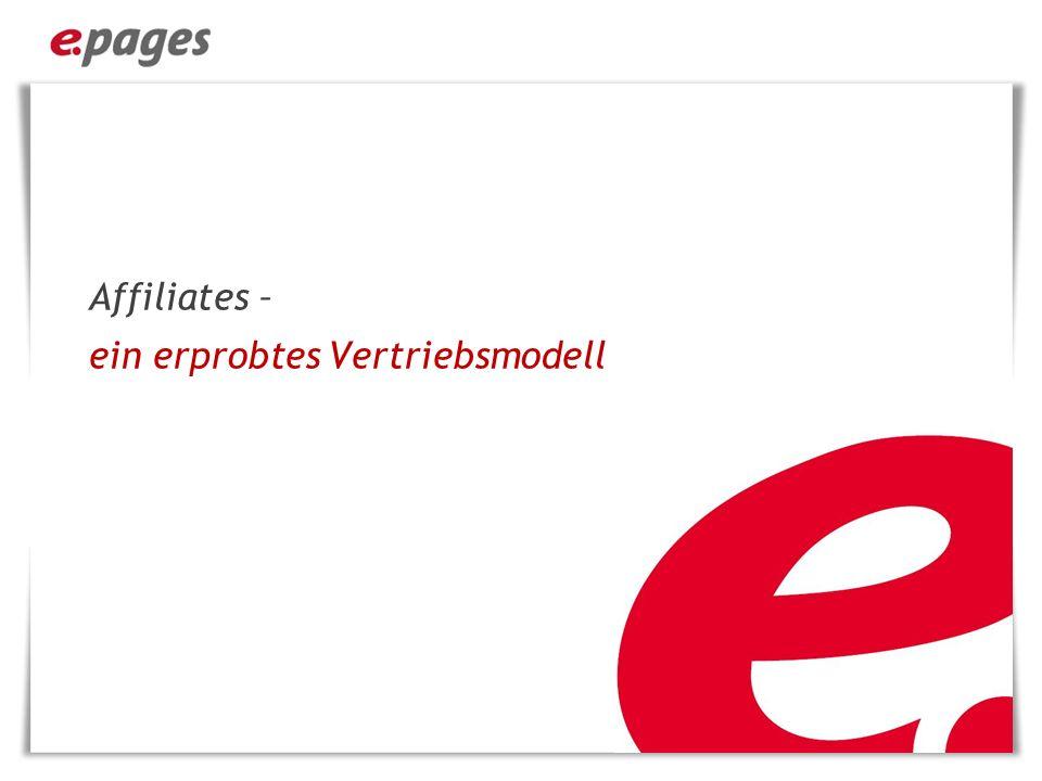 Klassische Affiliate-Modelle Mit Affiliates können Produkte über Internetpräsenzen Dritter (der Affiliates) angeboten werden.