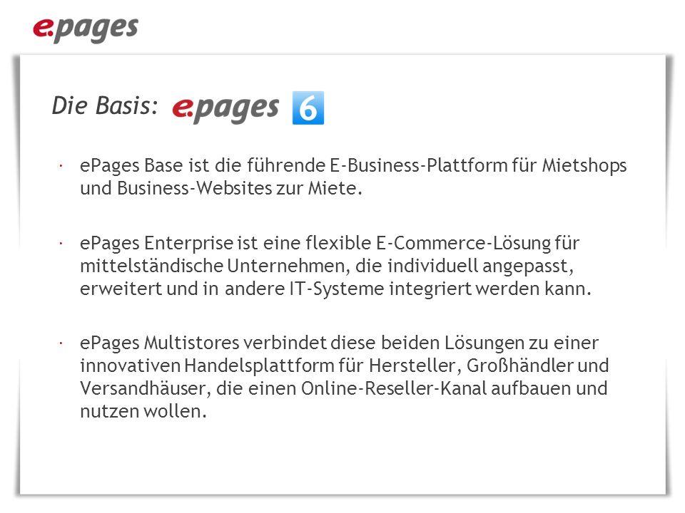 ePages Multistores Mit den ePages Multistores wird eine beliebige Anzahl von Satelliten-Shops mit einer zentralen Datenbank verbunden.