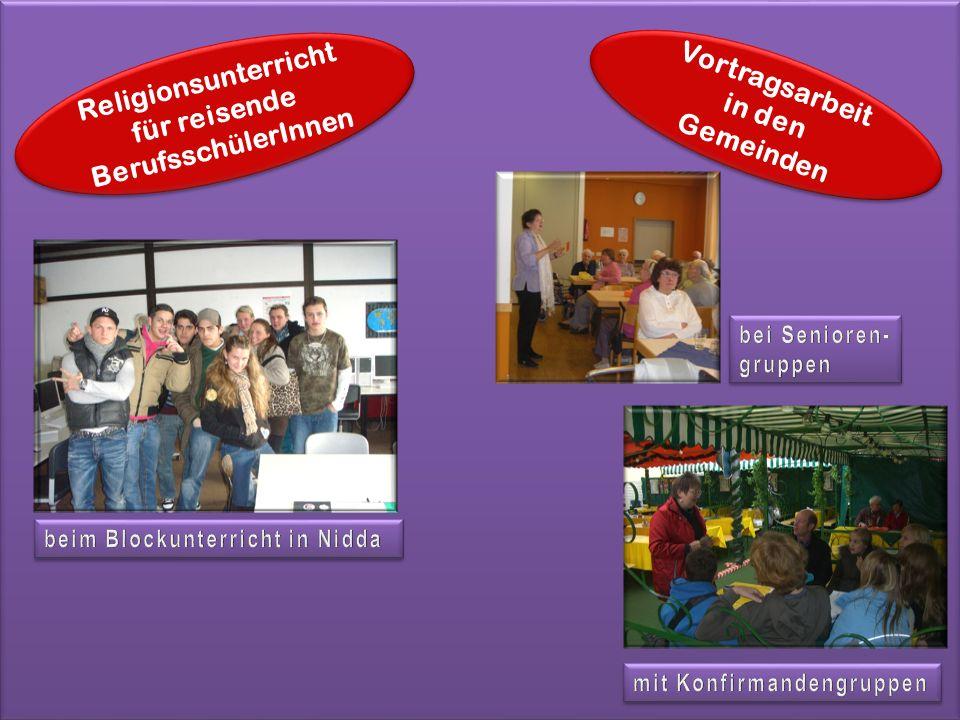 Religionsunterricht für reisende BerufsschülerInnen Vortragsarbeit in den Gemeinden Vortragsarbeit in den Gemeinden