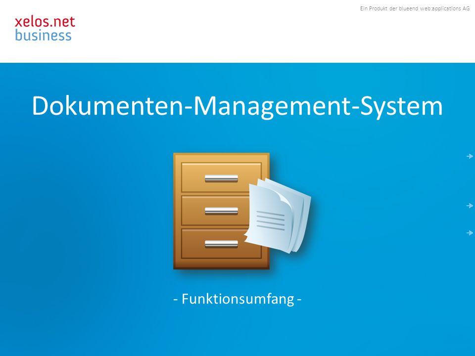 Ein Produkt der blueend web:applications AG Dokumenten-Management-System - Funktionsumfang -