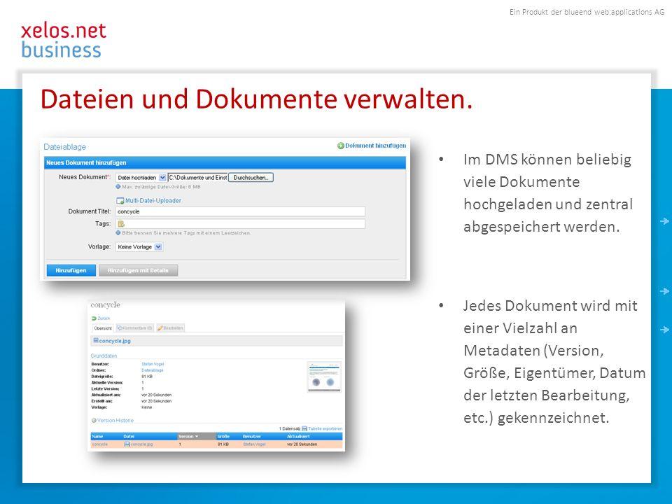 Ein Produkt der blueend web:applications AG Dateien und Dokumente verwalten. Im DMS können beliebig viele Dokumente hochgeladen und zentral abgespeich