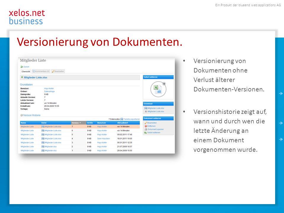 Ein Produkt der blueend web:applications AG Versionierung von Dokumenten. Versionierung von Dokumenten ohne Verlust älterer Dokumenten-Versionen. Vers