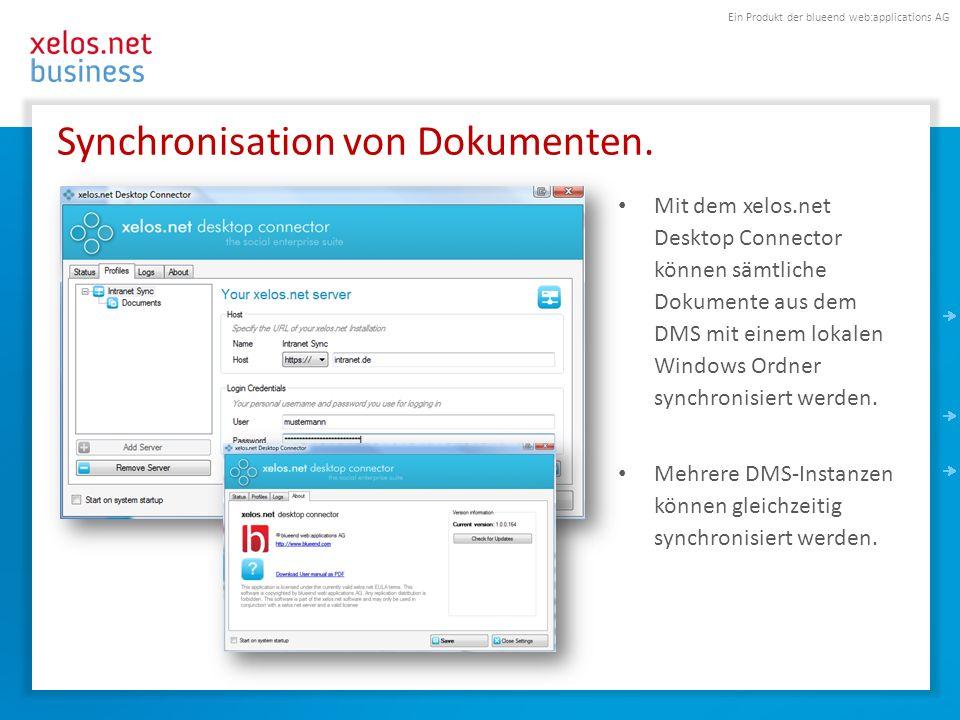 Ein Produkt der blueend web:applications AG Synchronisation von Dokumenten. Mit dem xelos.net Desktop Connector können sämtliche Dokumente aus dem DMS