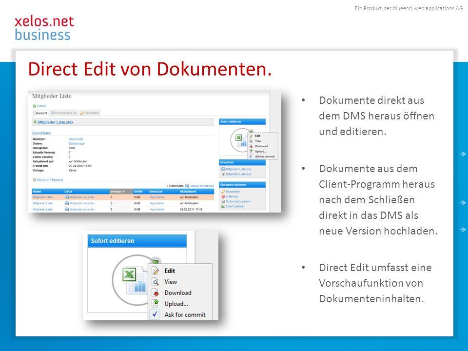 Ein Produkt der blueend web:applications AG Direct Edit von Dokumenten. Dokumente direkt aus dem DMS heraus öffnen und editieren. Dokumente aus dem Cl