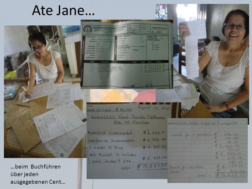 Ate Jane… …beim Buchführen über jeden ausgegebenen Cent…