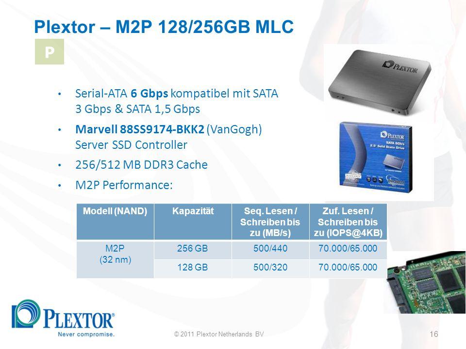 16 Plextor – M2P 128/256GB MLC Serial-ATA 6 Gbps kompatibel mit SATA 3 Gbps & SATA 1,5 Gbps Marvell 88SS9174-BKK2 (VanGogh) Server SSD Controller 256/512 MB DDR3 Cache M2P Performance: Modell (NAND)KapazitätSeq.