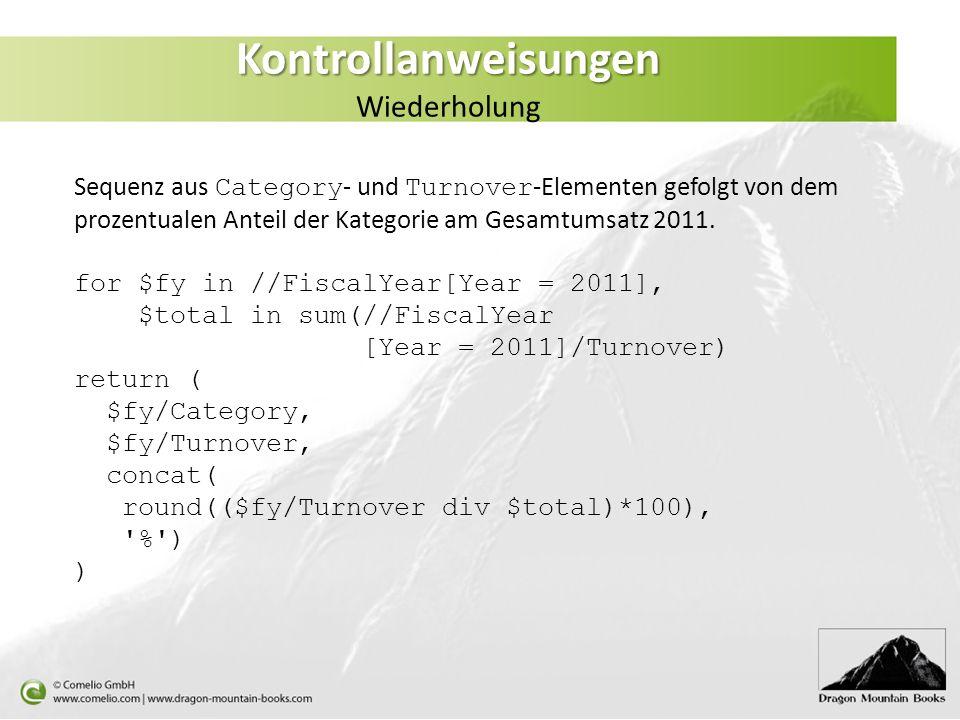 Sequenz aus Category - und Turnover -Elementen gefolgt von dem prozentualen Anteil der Kategorie am Gesamtumsatz 2011. for $fy in //FiscalYear[Year =