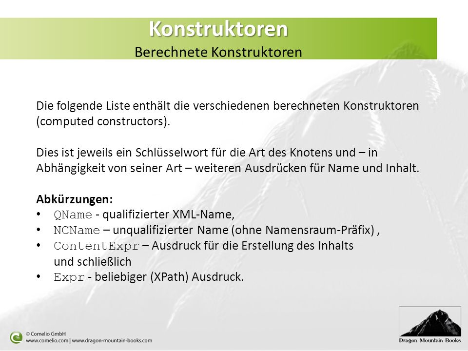 Konstruktoren Konstruktoren Berechnete Konstruktoren Die folgende Liste enthält die verschiedenen berechneten Konstruktoren (computed constructors). D
